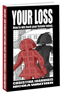 your loss, how to win back female talent
